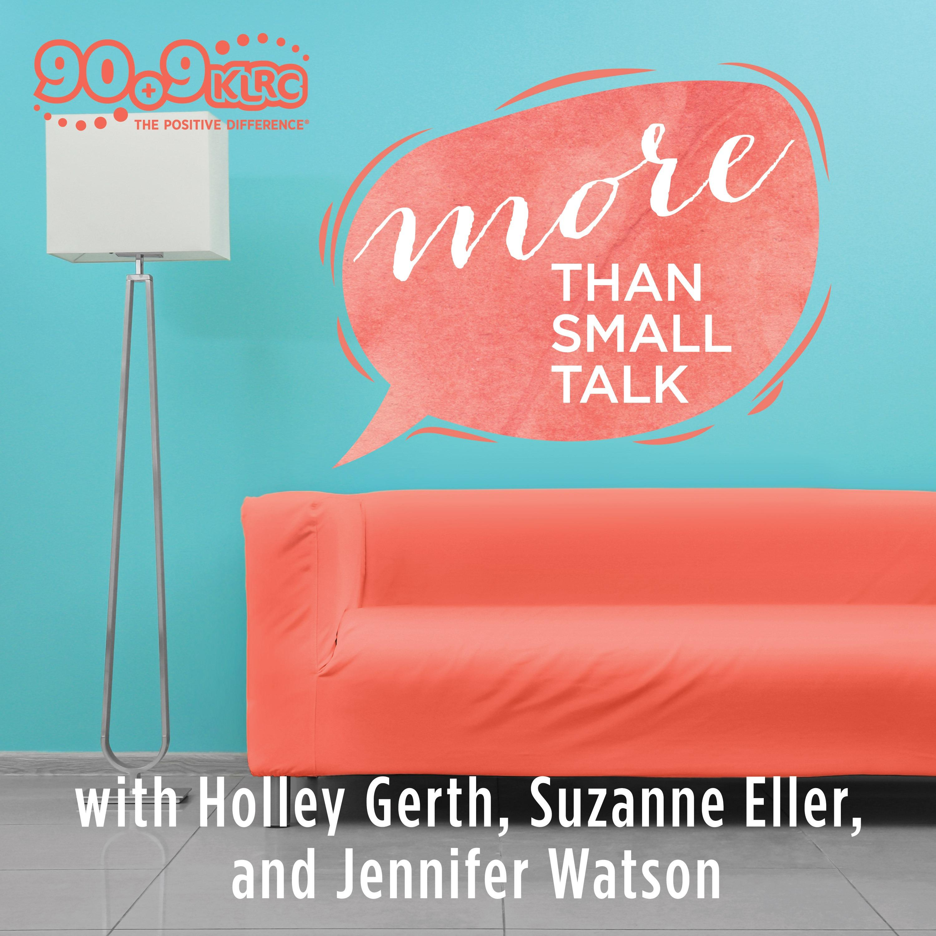 More Than Small Talk with Suzanne, Holley, and Jennifer