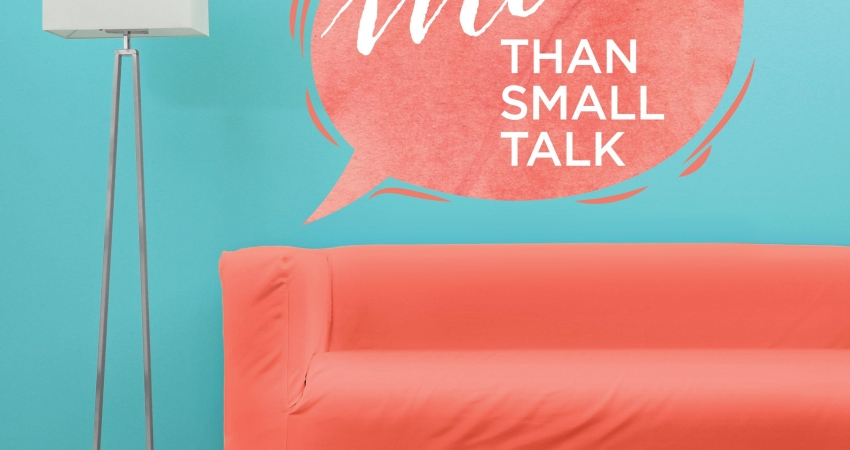 More than small talk